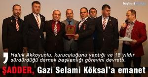 ŞADDER, Gazi Selami Köksal'a emanet