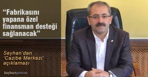 Seyhan'dan 'Cazibe Merkezi' açıklaması