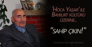 'Hoca Yaşar Aker' ile Bayburt folkloru üzerine...