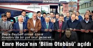 Emre Hoca'nın 'Bilim Otobüsü' açıldı