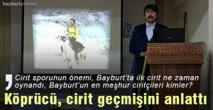 Köprücü, Bayburt'un cirit tarihini anlattı