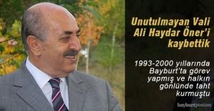 Unutulmayan Vali Ali Haydar Öner'i kaybettik