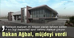 Bakan Ağbal'dan kapalı spor salonu müjdesi
