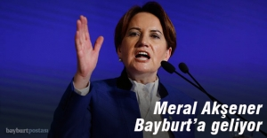 Meral Akşener, Bayburt#039;a geliyor