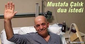 Mustafa Çalık, dua istedi