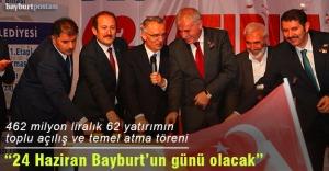 Bayburt'ta 62 yatırımın toplu açılış ve temel atma töreni
