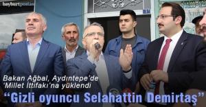 "Bakan Ağbal: ""Gizli oyuncu Selahattin Demirtaş"""