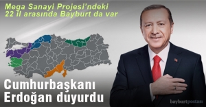 Mega Sanayi Projesinde Bayburt da...