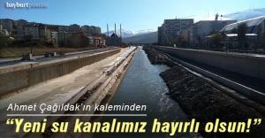 Yeni su kanalımız hayırlı olsun!