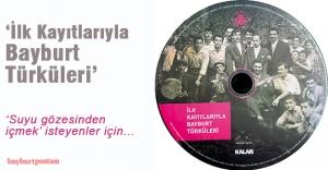 Baksı'dan önemli hizmet, 'İlk Kayıtlarıyla Bayburt Türküleri'