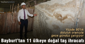 Bayburt'tan 11 ülkeye doğal taş ihracatı