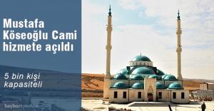 Mustafa Köseoğlu Cami hizmete açıldı
