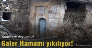 Tarihi Galer Hamamı yıkılıyor!