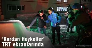 'Karadan Heykeller' TRT ekranlarında