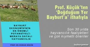 Prof. Küçük, Bayburt#039;taki hayvancılığı...