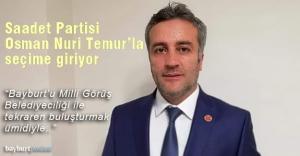 Saadet Partisi Osman Nuri Temur'u aday gösterdi