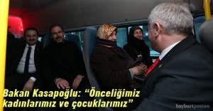 """Bakan Kasapoğlu: """"Önceliğimiz kadınlarımız ve çocuklarımız"""""""