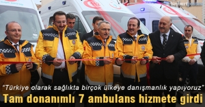 Tam donanımlı 7 ambulans hizmete girdi