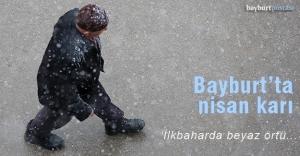 Bayburt'ta nisan karı