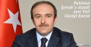 Pehlivan Şırnak'a atandı, Bayburt'un yeni Valisi Cüneyt Epcim