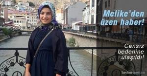 Melike Erdoğan'ın cansız bedenine ulaşıldı!