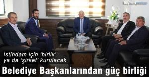 Belediye Başkanlarından istihdam için güç birliği