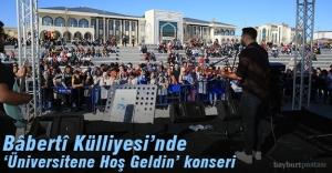 Bayburt Üniversitesi'nden 'Üniversitene Hoş Geldin' konseri