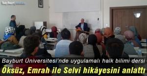 Bayburt Üniversitesi'nde uygulamalı halk bilimi dersi
