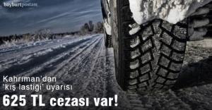 Kahrıman'dan 'kış lastiği' uyarısı