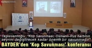 BAYDER'den 'Şanlı Kop Savunması' konferansı
