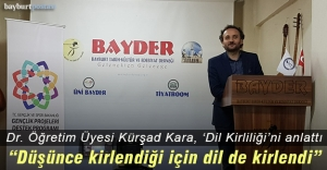 Dil Bilimci Kürşad Kara, BAYDER'de 'Dil Kirliliği'ni anlattı