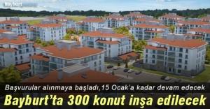 TOKİ, Bayburt'a 300 konut yapıyor, müracaatlar alınmaya başlandı