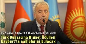 """""""24. Uluslararası Türk Dünyasına Hizmet Ödülleri"""" Bayburt'ta verilecek"""