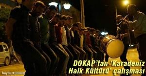 """DOKAP, Karadeniz'in """"halk kültürü"""" envanterini oluşturdu"""