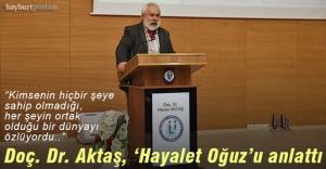 Doç. Dr. Hasan Aktaş, 'Hayalet Oğuz'u anlattı