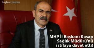 MHP İl Başkanı Kasap, Dr. İlker Hancı'yı istifaya davet etti!