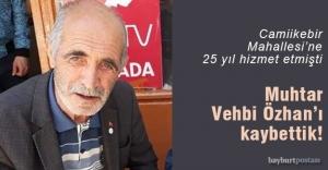 Muhtar Vehbi Özhan#039;ı kaybettik!