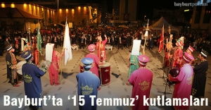 Bayburt'ta 15 Temmuz Demokrasi Zaferi Kutlandı