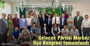 Gelecek Partisi Bayburt Merkez İlçe kongresi yapıldı