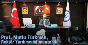Prof. Türkmen, Rektör Yardımcılığına atandı