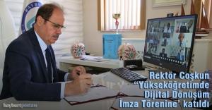 Rektör Coşkun, 'Yükseköğretimde Dijital Dönüşüm İmza Törenine' Katıldı