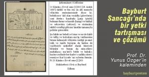 OSMANLI DÖNEMİ BAYBURT'TA BİR YETKİ TARTIŞMASI VE ÇÖZÜMÜ