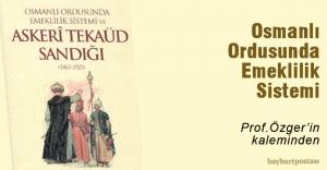 OSMANLI ORDUSUNDA EMEKLİLİK SİSTEMİ