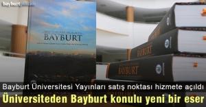 'Tarihi ve Kültürel Varlıklarıyla Bayburt' eseri yayınlandı
