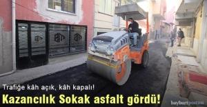 Kazancılık Sokak asfalt gördü!