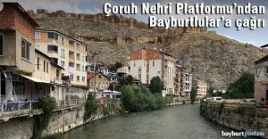 Bayburt Çoruh Nehri Rehabilitasyon Çalışmalarını Destekleme Platformu'ndan çağrı