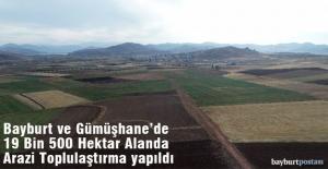 Bayburt ve Gümüşhane'de 19 Bin 500 Hektar Alanda Toplulaştırma