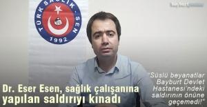 Dr. Eser Esen, sağlık çalışanına...