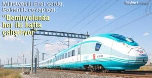 """Milletvekili Erel: """"Demiryolunda her iki hatta çalışılıyor"""""""