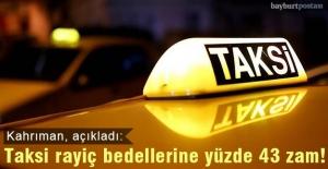 Ticari taksi rayiç bedellerinde yüzde 43 zam!